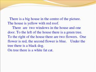 There is a big house in the centre of the picture. The house is yellow with