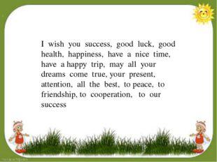 . Presenter: So we begin. I wish you success, good luck, good health, happin