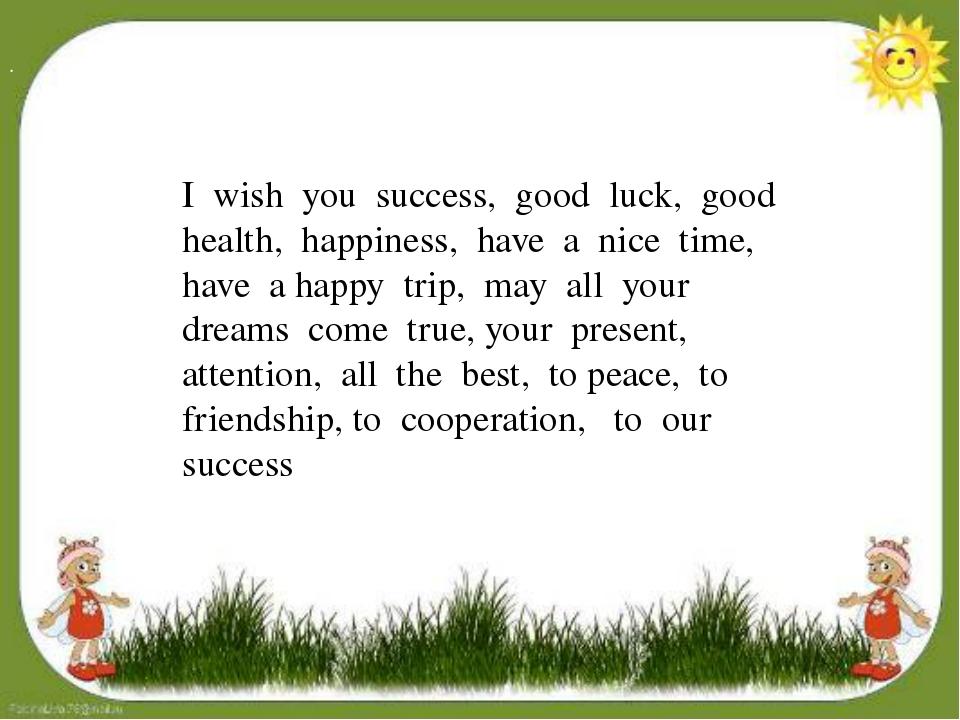 . Presenter: So we begin. I wish you success, good luck, good health, happin...