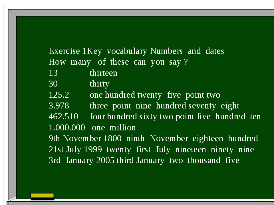 Exercise 1Key vocabulary Numbers and dates How many of these can you say ? 13...