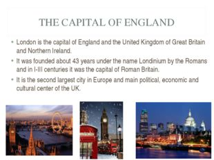 THE CAPITAL OF ENGLAND London is the capital of England and the United Kingdo