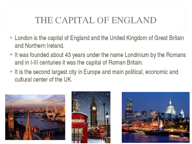 THE CAPITAL OF ENGLAND London is the capital of England and the United Kingdo...