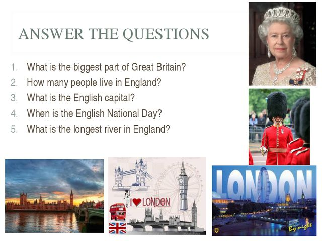 ANSWER THE QUESTIONS What is the biggest part of Great Britain? How many peop...
