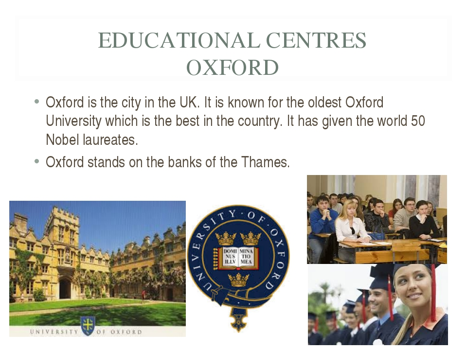EDUCATIONAL CENTRES OXFORD Oxford is the city in the UK. It is known for the...