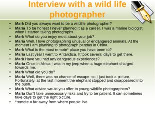 Interview with a wild life photographer Mark Did you always want to be a wild