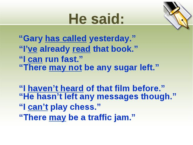 """He said: """"Gary has called yesterday."""" """"I've already read that book."""" """"I can..."""