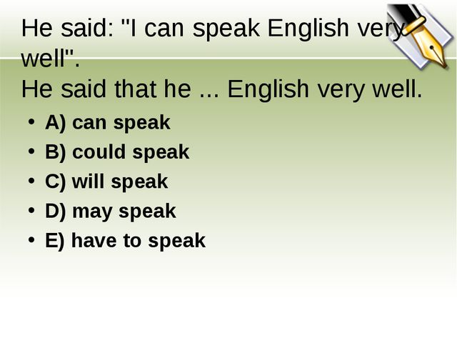 """He said: """"I can speak English very well"""". He said that he ... English very we..."""