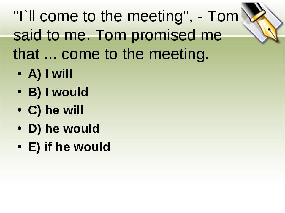 """""""I`ll come to the meeting"""", - Tom said to me. Tom promised me that ... come t..."""