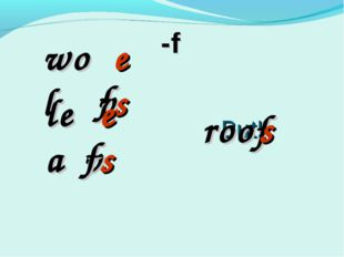 -f wol f v es es lea v f But! roof s