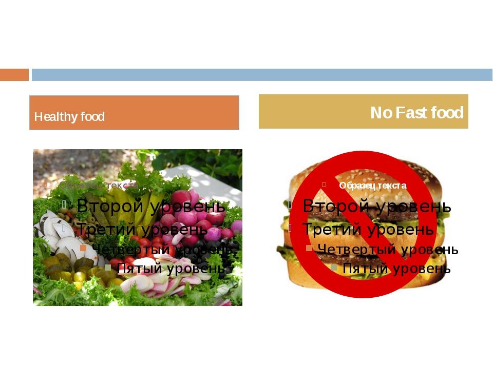 Healthy food No Fast food