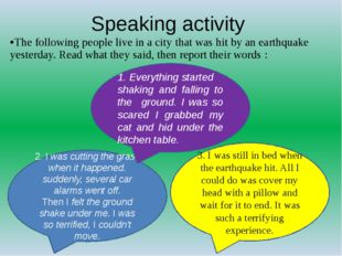 Speaking activity The following people live in a city that was hit by an eart
