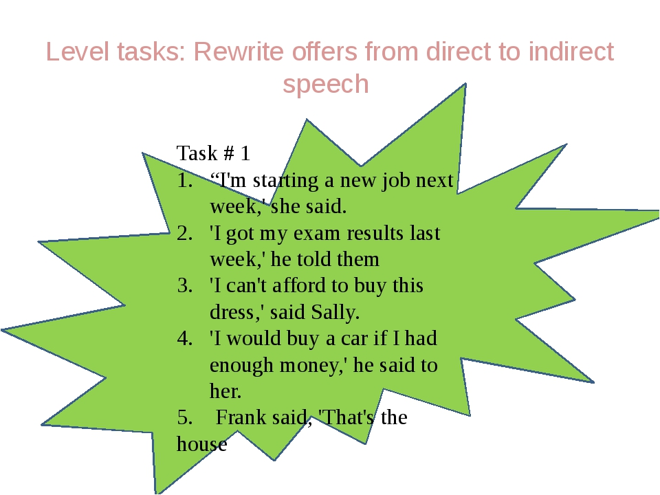 "Level tasks: Rewrite offers from direct to indirect speech Task # 1 ""I'm sta..."