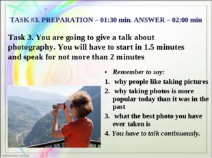 TASK #3. PREPARATION – 01:30 min. ANSWER – 02:00 min Task 3. You are going to