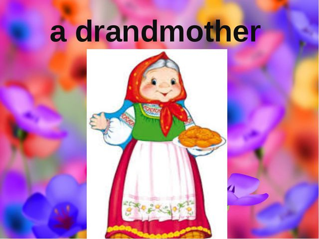 a drandmother