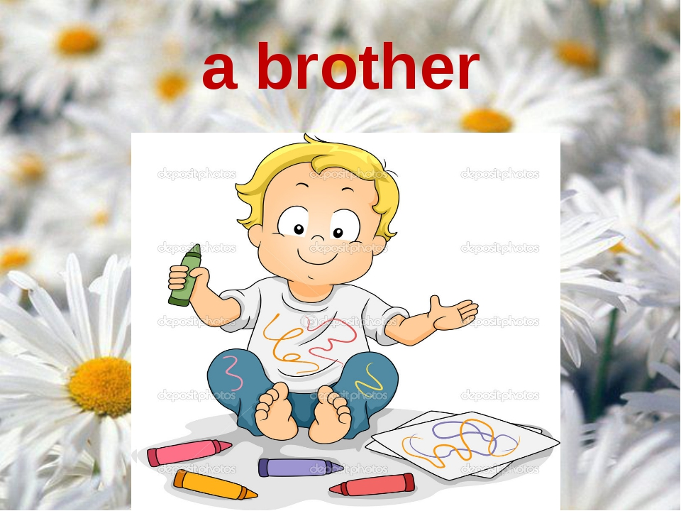 a brother