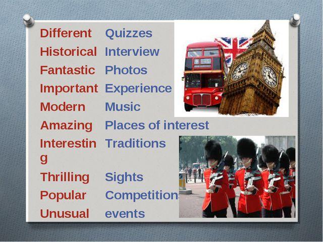 DifferentQuizzes HistoricalInterview FantasticPhotos ImportantExperience...