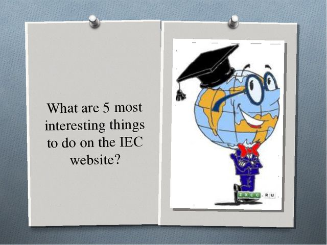 What are 5 most interesting things to do on the IEC website?
