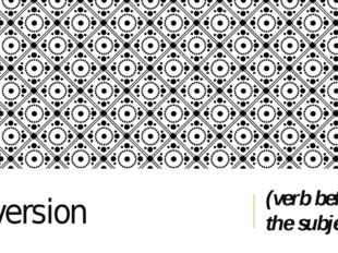 Inversion (verb before the subject)