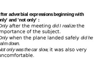 After adverbial expressions beginning with 'only' and 'not only' : Onlyafte
