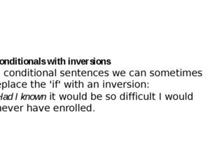 Conditionals with inversions In conditional sentences we can sometimes repla