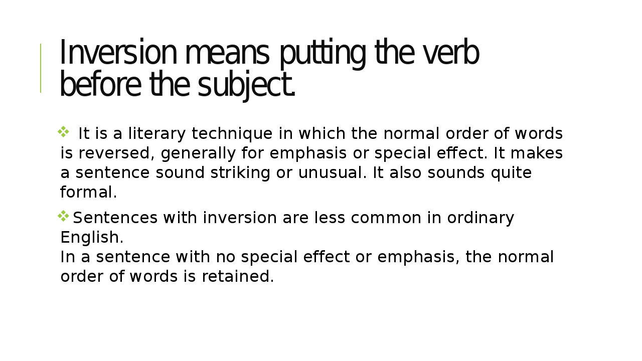 Inversion means putting the verb before the subject. It is a literary techniq...