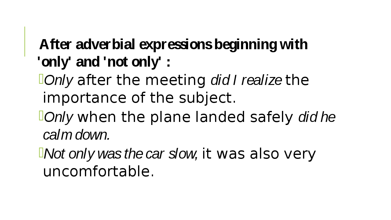 After adverbial expressions beginning with 'only' and 'not only' : Onlyafte...