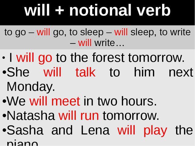 will + notionalverb to go –willgo, to sleep –willsleep, to write –willwrite…...