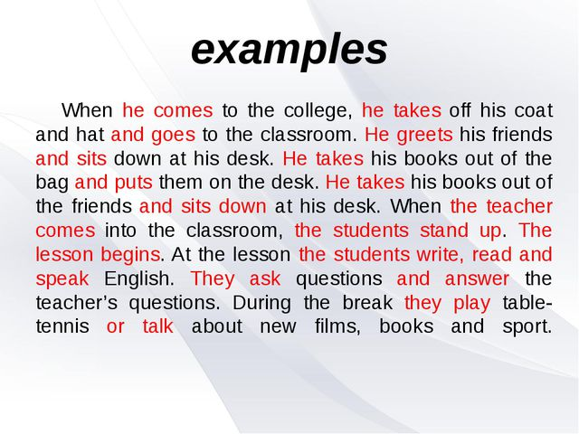examples When he comes to the college, he takes off his coat and hat and goe...
