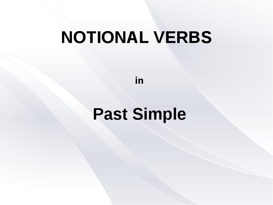 NOTIONAL VERBS in Past Simple