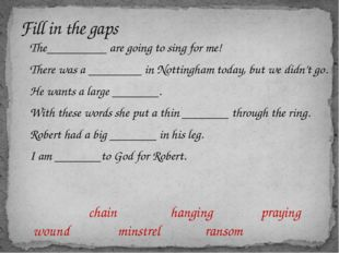 The_________ are going to sing for me! There was a ________ in Nottingham tod