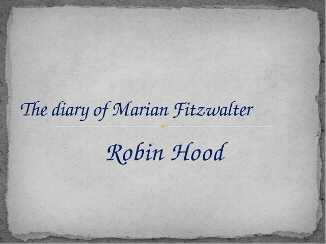 Robin Hood The diary of Marian Fitzwalter
