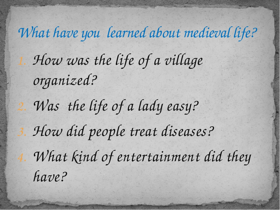 How was the life of a village organized? Was the life of a lady easy? How did...