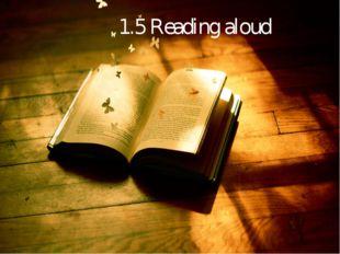 1.5 Reading aloud
