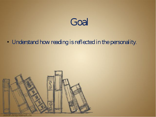 Goal Understand how reading is reflected in the personality.