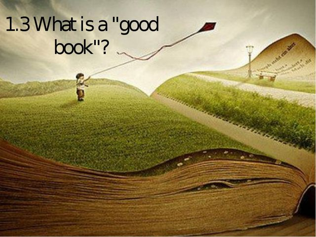 "1.3 What is a ""good book""?"