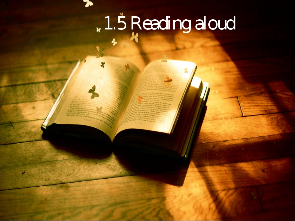 1.5 Reading aloud