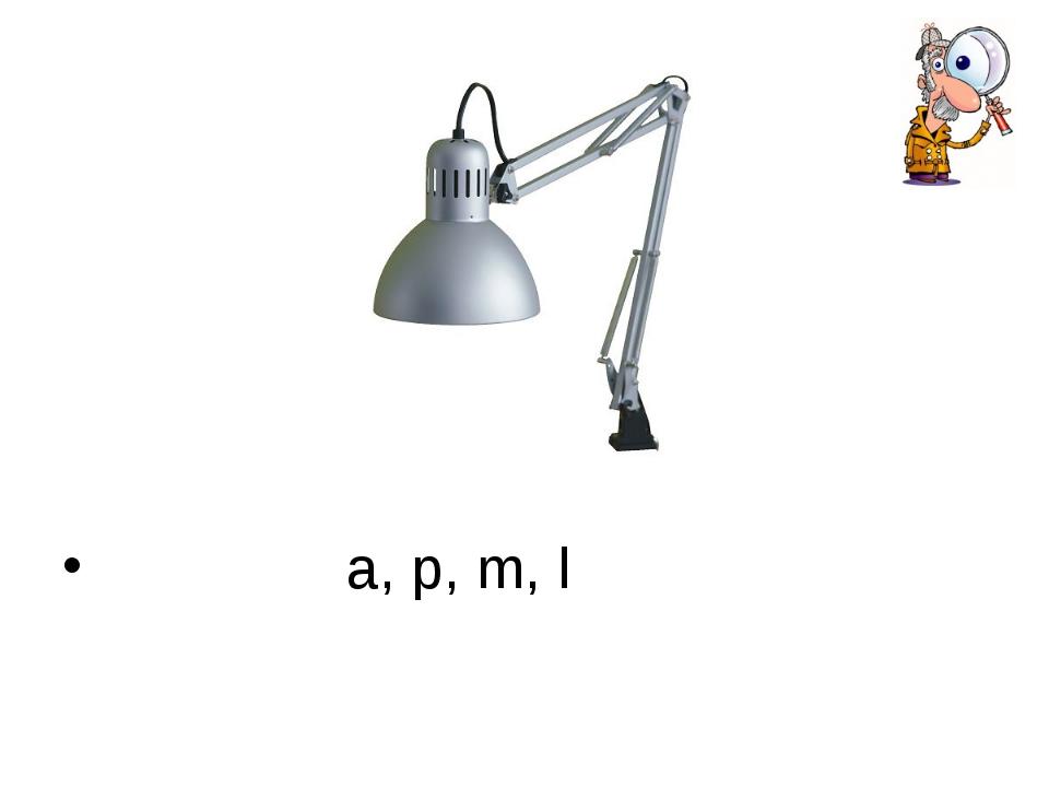 a, p, m, l