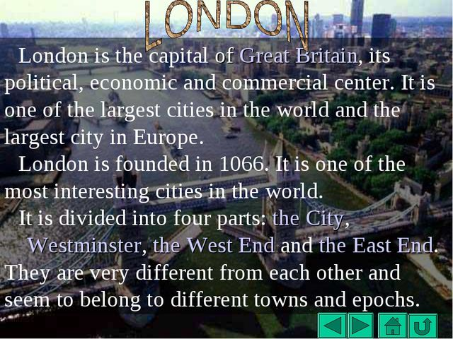 London is the capital of Great Britain, its political, economic and commercia...