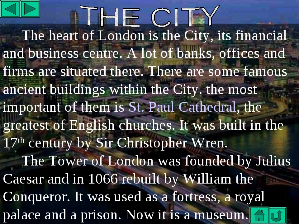 The heart of London is the City, its financial and business centre. A lot of...