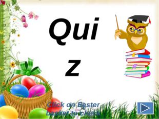 Quiz Click on Easter basket to check yourself