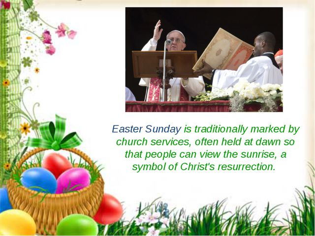 Easter Sunday is traditionally marked by church services, often held at dawn...