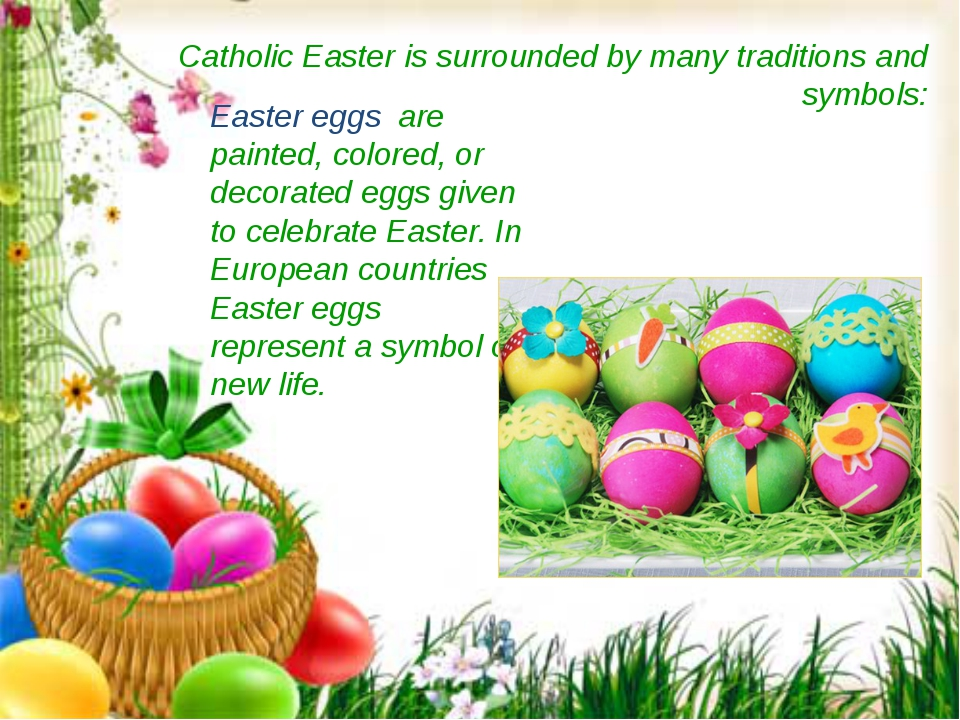 Catholic Easter is surrounded by many traditions and symbols: Easter eggs are...