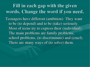Fill in each gap with the given words. Change the word if you need. Teenagers