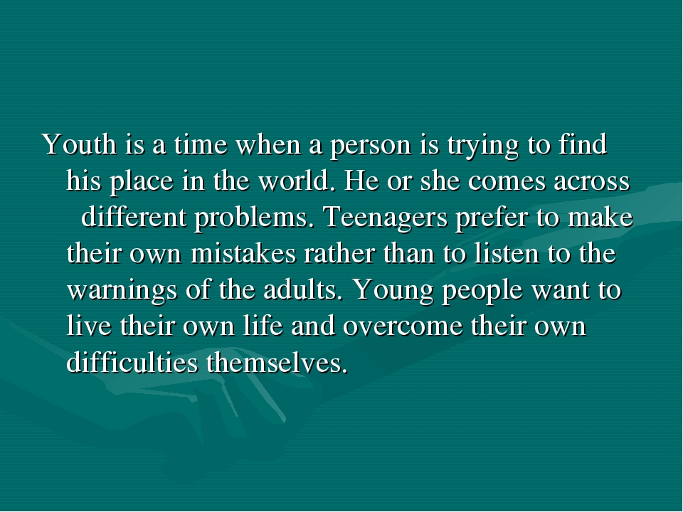 Youth is a time when a person is trying to find his place in the world. He or...