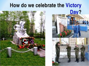 How do we celebrate the Victory Day?
