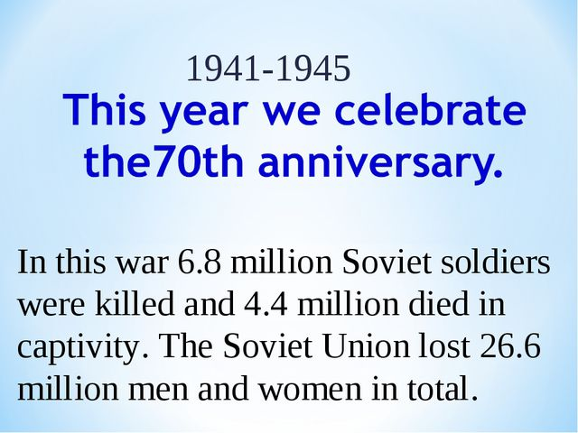 In this war 6.8 million Soviet soldiers were killed and 4.4 million died in c...
