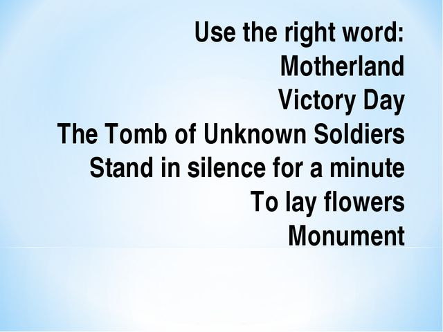 Use the right word: Motherland Victory Day The Tomb of Unknown Soldiers Stand...