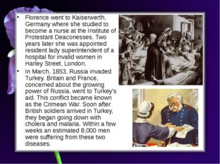 Florence went to Kaiserwerth, Germany where she studied to become a nurse at