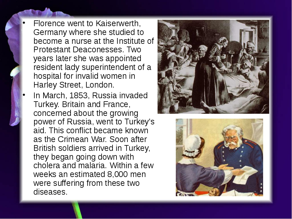 Florence went to Kaiserwerth, Germany where she studied to become a nurse at...