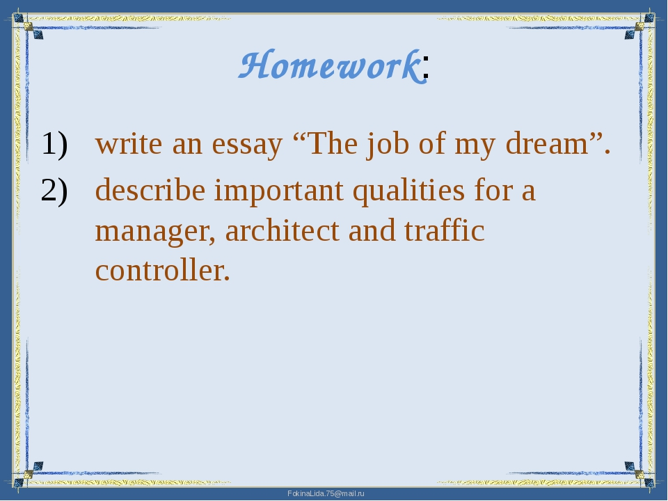 my dream job 2 essay My dream job according to american author, suzy kassem, a heart without dreams is like a bird without feathers i like this principle because i believe that a person needs dreams to gain a sense of purpose in life.